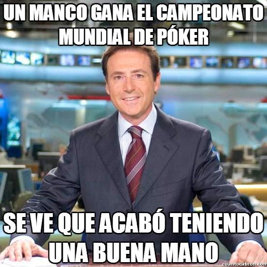 Meme_matias - Y el ganador del campeonato mundial de póker es...