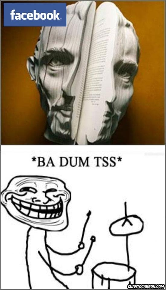 ba dum tss,cabeza,cara,facebook,libro,troll