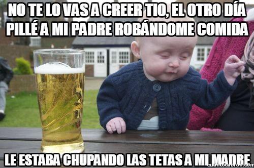 Bebe_borracho - Mi propio padre robándome