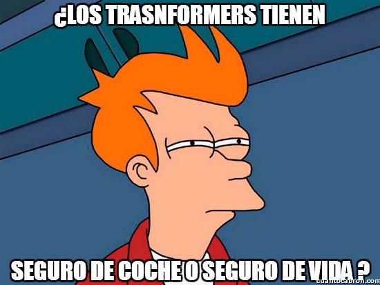 Meme_fry - El caso de los transformers