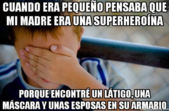 Confession_kid - Cuando era pequeño pensaba que mi madre era una superheroína