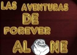 Enlace a Las aventuras de forever alone