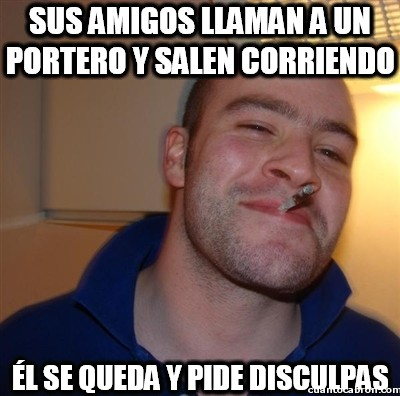 Good_guy_greg - Sus amigos llaman a un portero y salen corriendo
