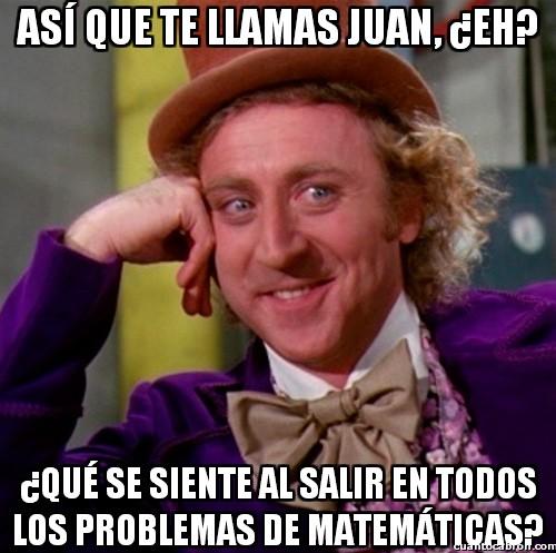 Wonka - Así que te llamas Juan ¿eh?
