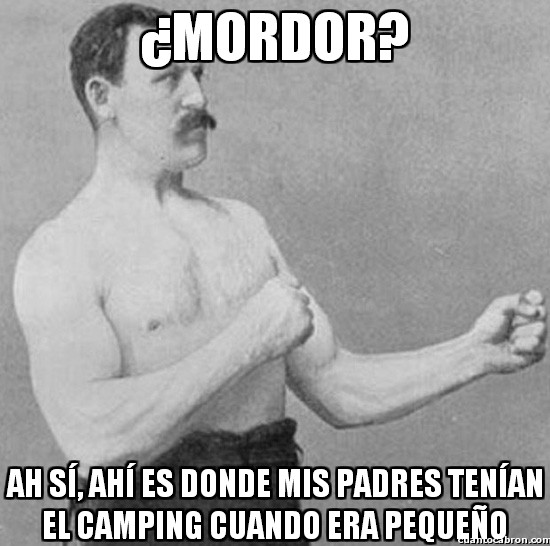 Overly_manly_man - ¿Mordor?