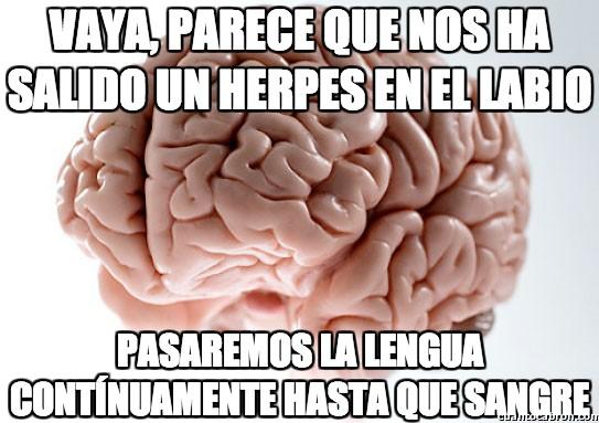 Cerebro_troll - Y es así cómo nunca te curas de los malditos herpes