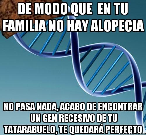 Adn_troll - De modo que en tu familia no hay alopecia