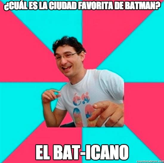 Batman,ciudad,favorita,vaticano