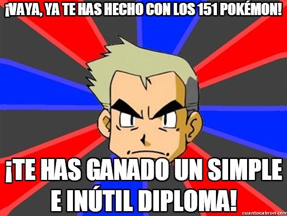 Profesor_oak - ¡Vaya, ya te has hecho con los 151 Pokémon!