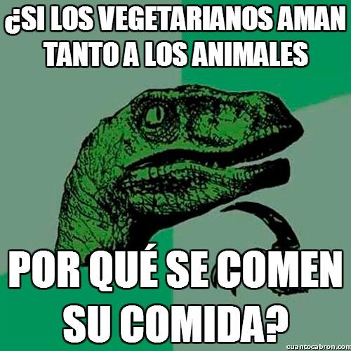 Philosoraptor - Si los vegetarianos aman tanto a los animales...