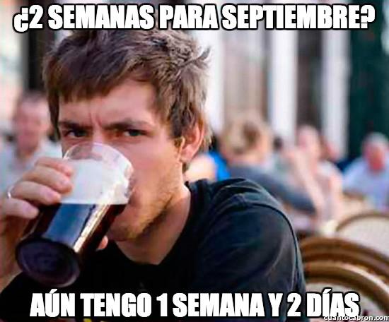 Universitario_experimentado - ¿2 semanas para septiembre?