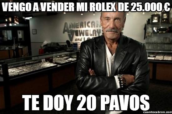 Meme_otros - Vengo a vender mi rolex de 25.000 €