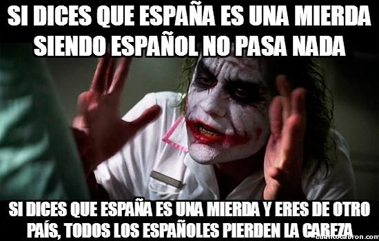 es una mierda,españa,español,patriotismo selectivo,perder la cabeza