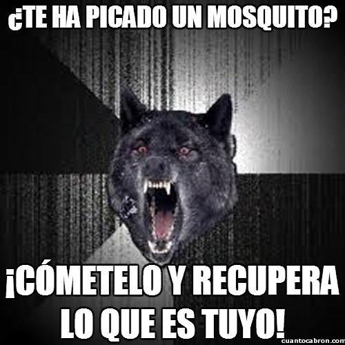 Lobo_demente - ¿Te ha picado un mosquito?