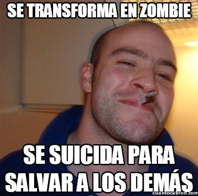 Good_guy_greg - Con él el apocalipsis zombie nunca empezaría