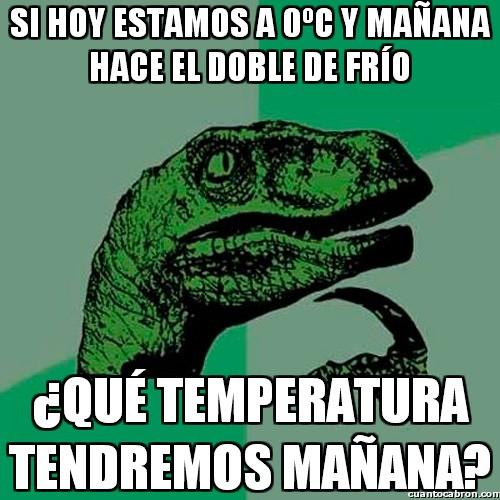 0º,doble,frio,grados,hoy,mañana,temperatura,velociraptor