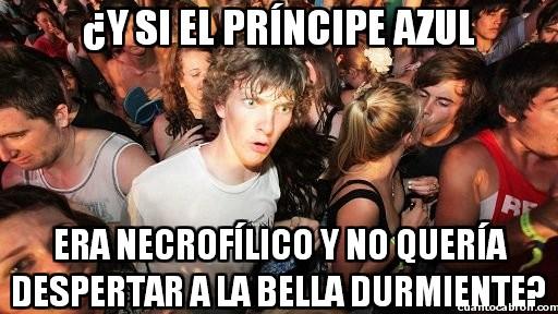 Momento_lucidez - Siempre supe que ese príncipe no podía tramar nada bueno