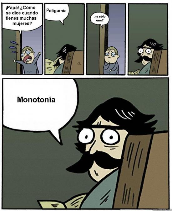monogamia,monotonía,poligamia,stare dad