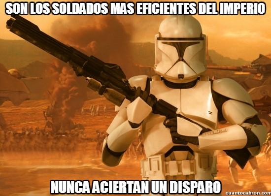 Meme_otros - Son los soldados mas eficientes del Imperio
