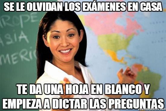 Profesora_cabrona - Si hay algo que de rabia de verdad cuando hay examen...