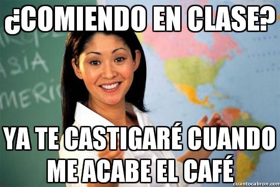 Profesora_cabrona - ¿Comiendo en clase?