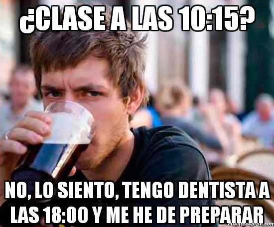 Universitario_experimentado - ¿Clase a las 10:15?