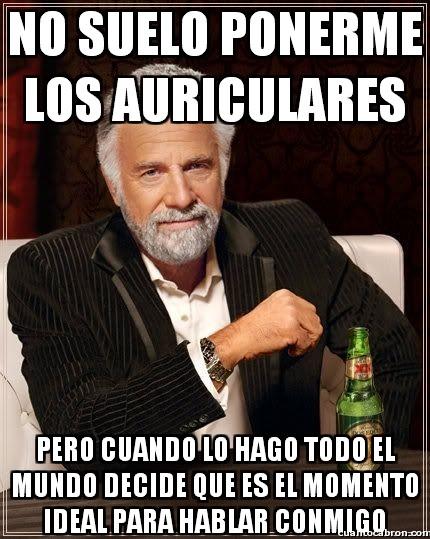 El_hombre_mas_interesante_del_mundo - Los auriculares significan ''no quiero hablar con nadie''