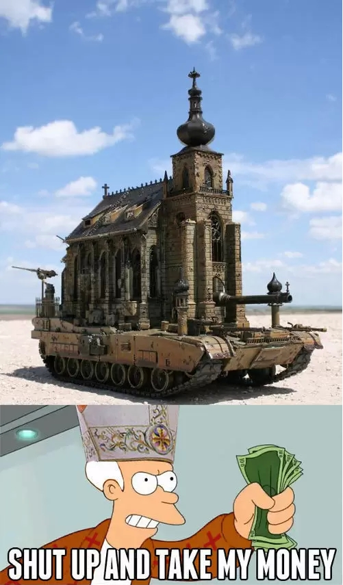 dinero,fry,iglesia,papa,shut up and take my money,tanque,vaticano