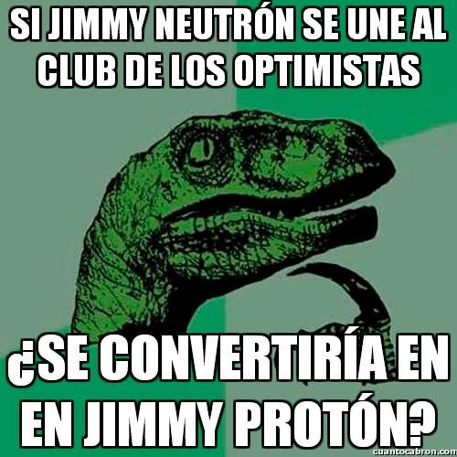 Philosoraptor - Jimmy Neutrón, el optimista