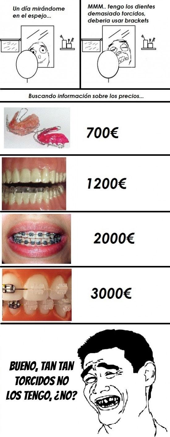 brackets,dientes,me la suda,mejor no,muy caros,precios,torcidos