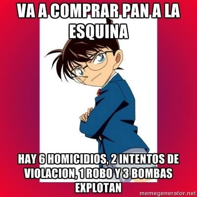 Meme_otros - Igual es que Conan es un poco gafe, ¿no?