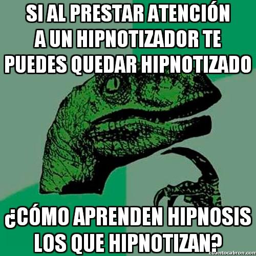 Philosoraptor - Igual la hipnosis sólo se puede aprender estando poco atento...