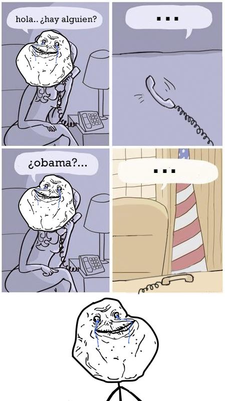 Forever_alone - Ni a Obama le importan las conversaciones telefónicas de forever alone