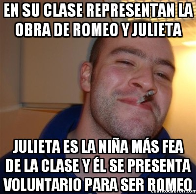 Good_guy_greg - Todo sea por la pobre Julieta
