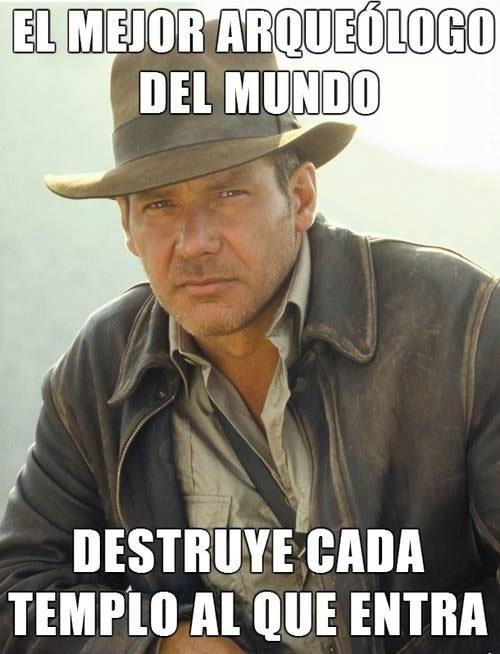 Meme_otros - Indiana Jones, el mejor arqueólogo