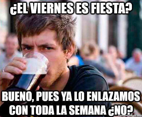 Universitario_experimentado - ¿El viernes es fiesta?