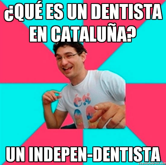 Bad_joke_deivid - Los dentistas catalanes