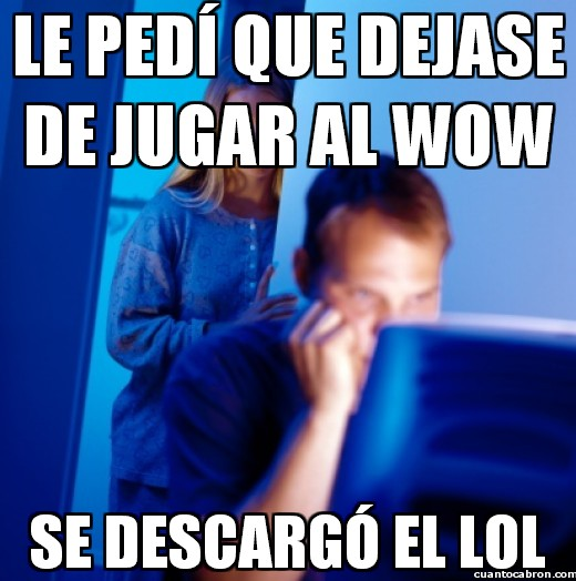 Marido_internet - De WOW a LOL