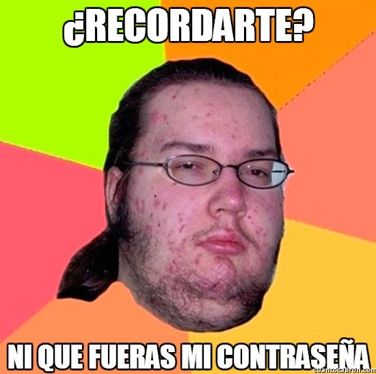 Gordo_granudo - ¿Recordarte?