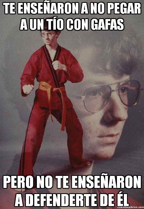 Karate_kyle - No se pega a los que llevan gafas, pero...