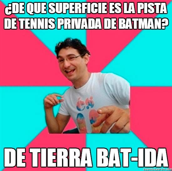Bad_joke_deivid - Batman podría ser un gran rival de Rafa Nadal
