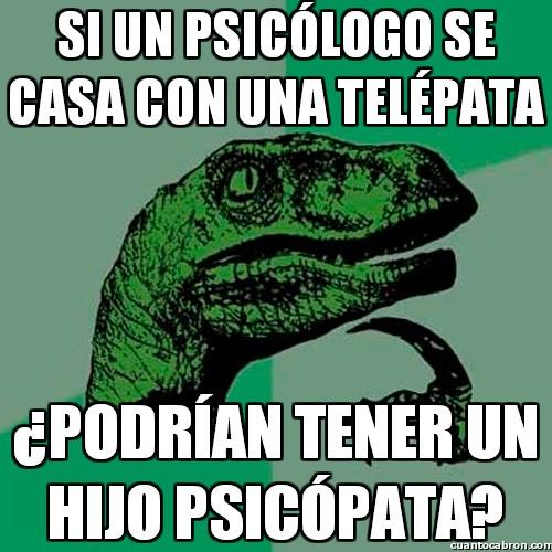 Philosoraptor - Ahora ya sabemos de dónde proceden los psicópatas