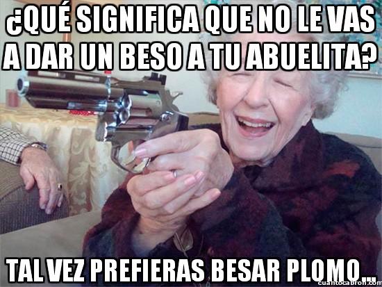 Abuela_amenazas - La abuela sabe cómo conseguir lo que quiere