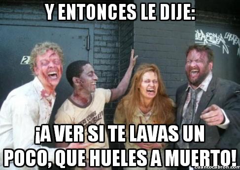 apestar,duchita,humor zombie,lavarse,muerto