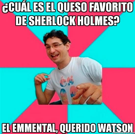 Bad_joke_deivid - Este Sherlock...