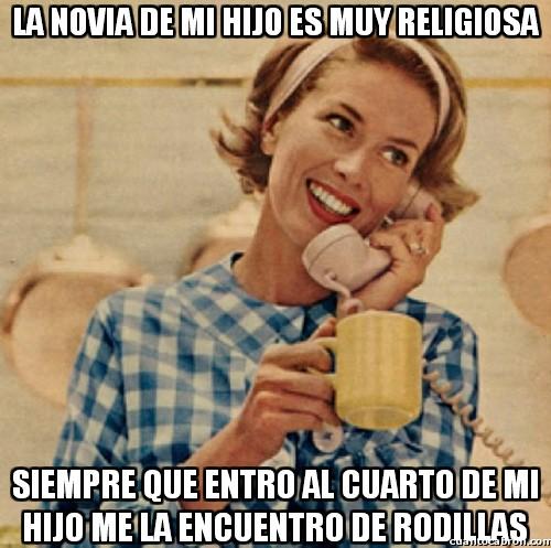 Madre_inocente - Sí, muy religiosa