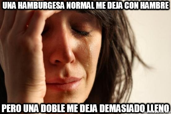 First_world_problems - El drama de las hamburguesas