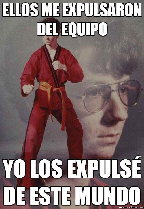Karate_kyle - Expulsiones everywhere