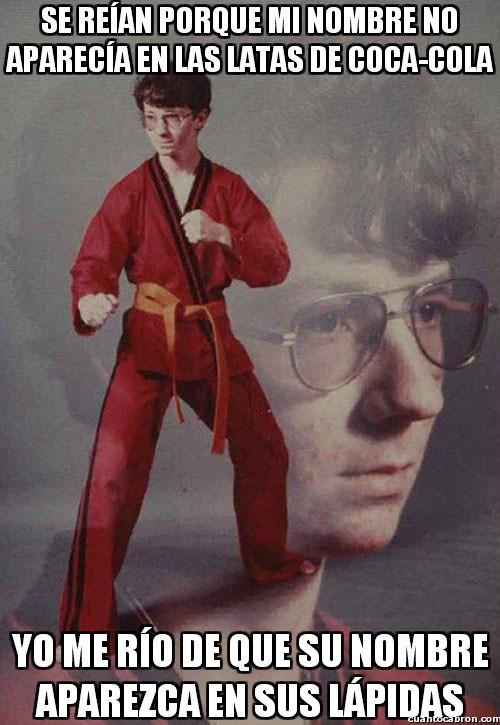 Karate_kyle - ¿Así que no aparece mi nombre?
