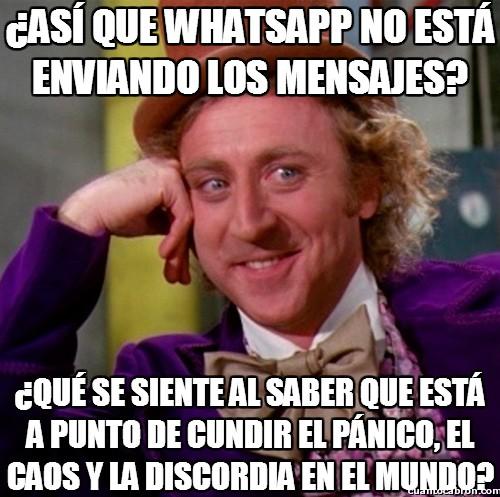 Wonka - Cada vez que caen los servidores de Whatsapp